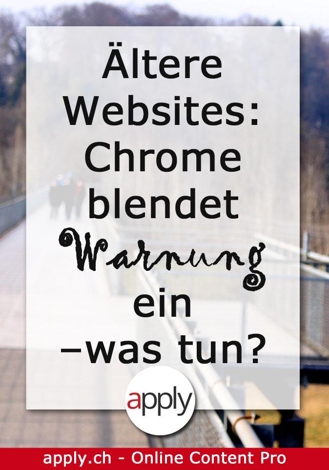 Ältere Websites: Chrome blendet Sicherheitswarnung ein