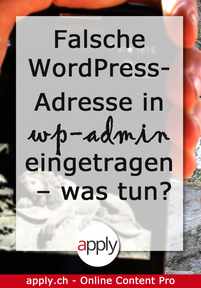 Falsche WordPress-Adresse in wp-admin eingetragen - was tun?